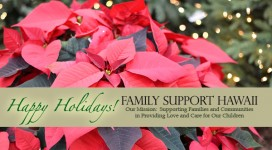 Happy Holidays from Family Support Hawaii!